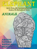 Zen Coloring Books for Adults Relaxation   Animals   Amazing Patterns Mandala and Relaxing   Elephant