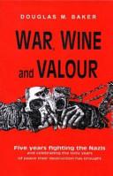 War  Wine and Valour Book