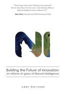 Building the Future of Innovation on Millions of Years of Natural Intelligence