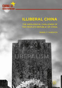 Illiberal China: the ideological challenge of the People's Republic of China