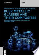 Bulk Metallic Glasses and Their Composites Book