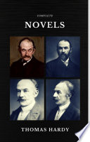 Thomas Hardy The Complete Novels Quattro Classics The Greatest Writers Of All Time