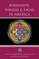 Buddhists  Hindus and Sikhs in America A Short History