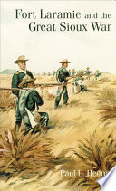 Read Online Fort Laramie and the Great Sioux War For Free