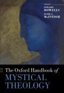 The Oxford Handbook of Mystical Theology Book