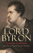 LORD BYRON Ultimate Collection: 300+ Poems, Verses, Dramas & Tales Pdf/ePub eBook