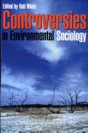 Controversies in Environmental Sociology