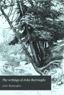 The Writings of John Burroughs  Indoor studies