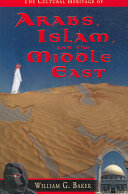 The Cultural Heritage of Arabs  Islam  and the Middle East