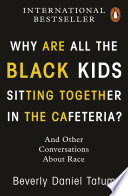 Why Are All the Black Kids Sitting Together in the Cafeteria  Book