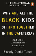 Why Are All the Black Kids Sitting Together in the Cafeteria