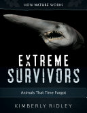 Extreme Survivors: Animals That Time Forgot (How Nature Works)