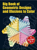 Big Book of Geometric Designs and Illusions to Color