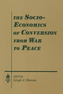 The Socio economics of Conversion from War to Peace