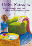 Petite Retreats: Renewing Body, Mind, and Spirit without Leaving Home Pdf/ePub eBook