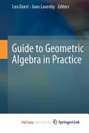 Guide to Geometric Algebra in Practice