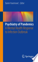 """Psychiatry of Pandemics: A Mental Health Response to Infection Outbreak"" by Damir Huremović"