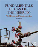 Fundamentals of Gas Lift Engineering