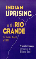 Indian Uprising on the Rio Grande