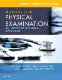Student Laboratory Manual for Seidel s Guide to Physical Examination   E Book