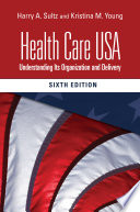 """Health Care USA"" by Harry Sultz, Kristina Young"