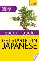 Get Started in Beginner's Japanese: Teach Yourself (New Edition)