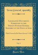 Legislative Documents Submitted To The Twenty Fourth General Assembly Of The State Of Iowa Vol 2