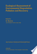 Ecological Assessment of Environmental Degradation  Pollution and Recovery