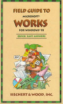 Field Guide to Microsoft Works for Windows 95