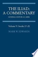 The Iliad  : A Commentary , Volume 5,Livros 17-20