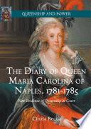 The Diary of Queen Maria Carolina of Naples  1781 1785
