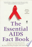 The Essential AIDS Fact Book