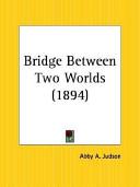 The Bridge Between Two Worlds 1894