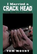 I Married a Crack Head