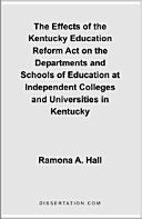 The Effects of the Kentucky Education Reform Act on the Departments and Schools of Education at Independent Colleges and Universities in Kentucky