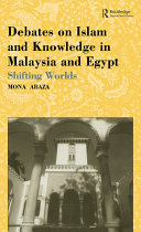 Debates on Islam and Knowledge in Malaysia and Egypt