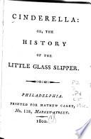Cinderella, Or, The History of the Little Glass Slipper Pdf/ePub eBook