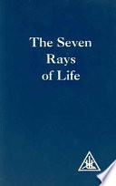 """The Seven Rays of Life"" by Alice A. Bailey"