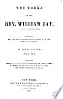 The Works of the Rev  William Jay  Sermons  Life of Winter  Memoirs of John Clark  A charge to the wife of a minister  The wife s advocate  etc