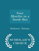 Four Months in a Sneak Box   Scholar s Choice Edition