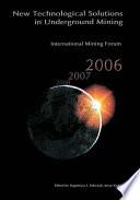 International Mining Forum 2006  New Technological Solutions in Underground Mining