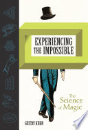 link to Experiencing the impossible : the science of magic in the TCC library catalog