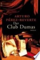 Der Club Dumas  : Roman