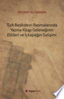 Türk Beşikdevri basmalarında yazma kitap geleneğinin etkileri ve iç kapağın gelişimi