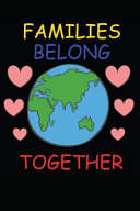 Families Belong Together  Notebook   Journal   110 Lined Pages