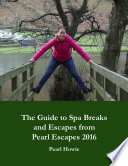 The Guide to Spa Breaks and Escapes from Pearl Escapes 2016