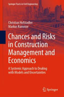 Chances and Risks in Construction Management and Economics