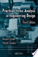 Practical Stress Analysis in Engineering Design, Third Edition