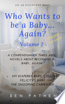 Who Wants To Be A Baby    Again   vol 2