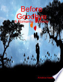 Before Goodbye: A Romantic Comedy